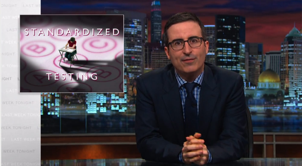 John Oliver Explores The Insanity of Standardized Testing